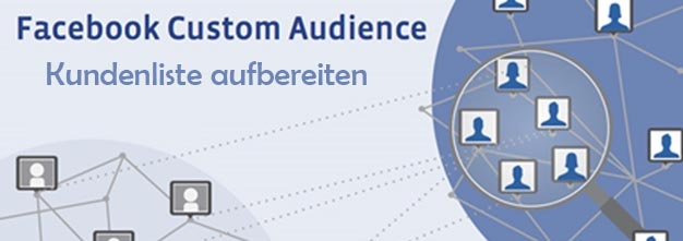 Facebook Marketing: Kundenliste für Custom Audience aufbereiten