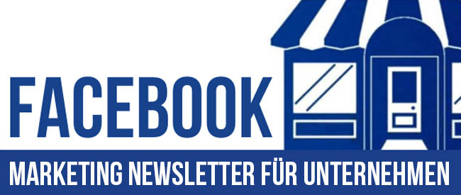 Facebook Marketing Newsletter für Unternehmen - KMU