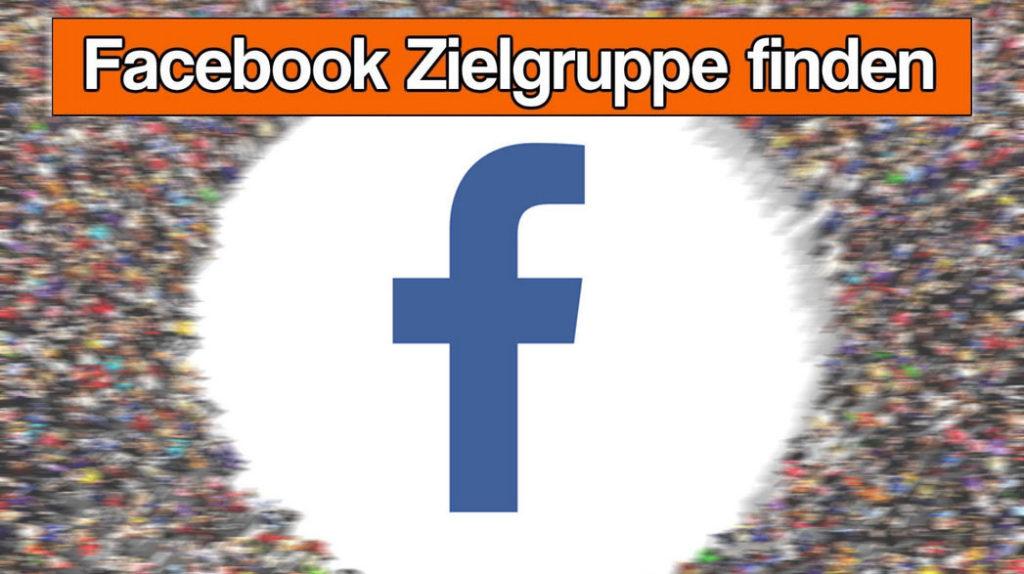 Facebook Marketing Zielgruppe finden