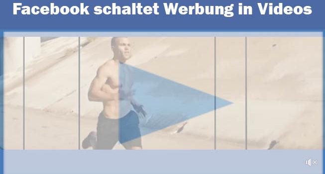 Facebook Ads: Facebook schaltet Werbung in Videos