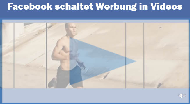 Facebook Ads: Facebook schaltet Werbung in Videos