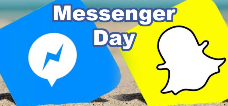 Facebook launcht Snapchat-Storie-Funktion Messenger Day