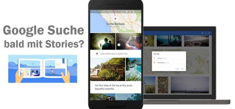 Google Suche bald mit Stories? Mögliches Discover Feature Update.