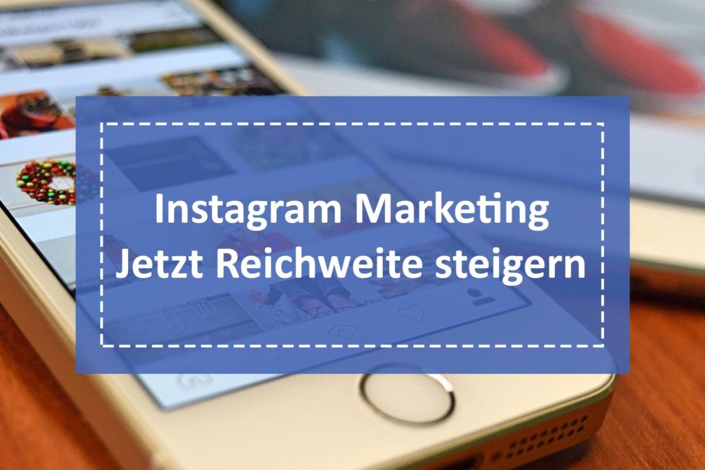 Instagram Marketing mehr Reichweite