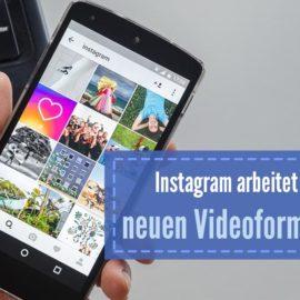 Instagram will zur Videoplattform werden