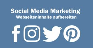Social Media Marketing: Webseiteninhalte aufbereiten