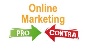 Vorteile und Nachteile von Online-Marketing - Pro und Contra Liste
