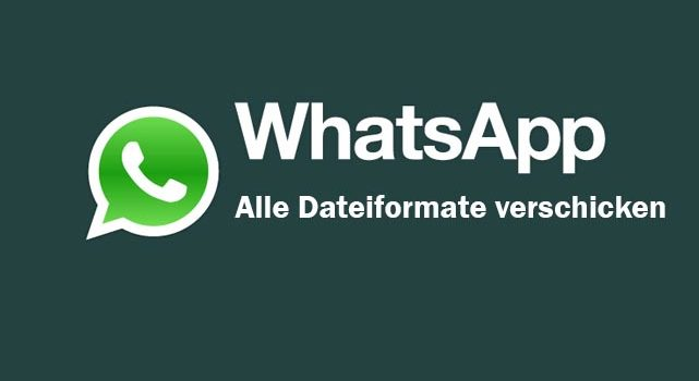 WhatsApp Update: Alle Dateiformate verschicken