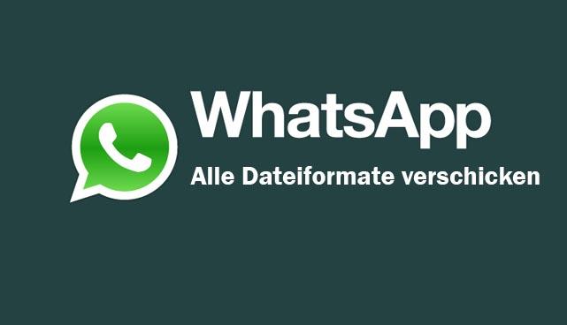 Whatsapp: Alle Dateiformate verschicken