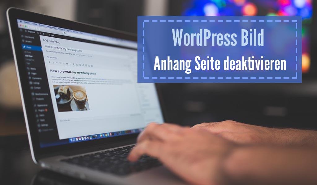 WordPress Bild Anhang Seite deaktivieren